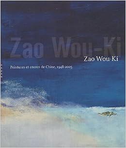 Zao Wou Ki Peintures Et Encres De Chine 1948 2005 9782754100397