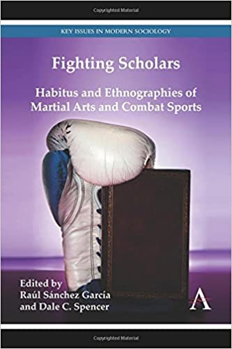 Read online Fighting Scholars: Habitus and Ethnographies of Martial Arts and Combat Sports (Key Issues in Modern Sociology) PDF, azw (Kindle)