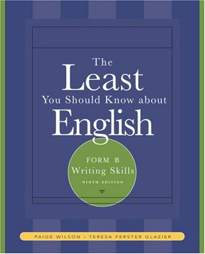 The Least You Should Know About English: Writing Skills , Form B (Available Titles CengageNOW) ()