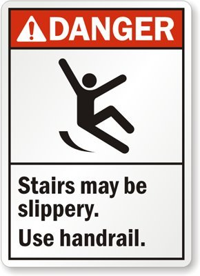 Awesome Danger: Stairs May Be Slippery. Use Handrail., Adhesive Signs And Labels,