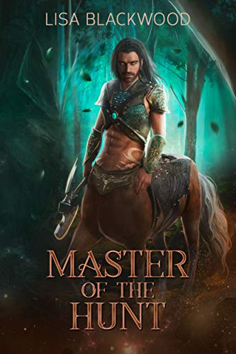 Master of the Hunt (Huntress vs Huntsman Book 1) by [Blackwood, Lisa]