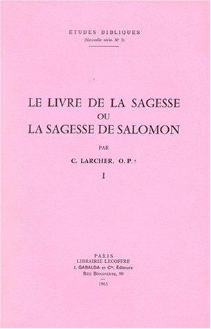 Le Livre de La Sagesse Ou La Sagesse de Salomon. Tome I (Etudes Bibliques) (French Edition)