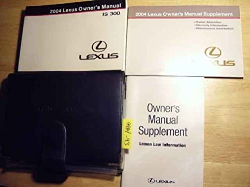 2004 lexus is300 is 300 owners manual lexus amazon com books rh amazon com 2014 lexus owners manual 2004 lexus rx300 owners manual