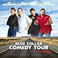 Blue Collar Comedy Tour: The Movie [Original Motion Picture Soundtrack]