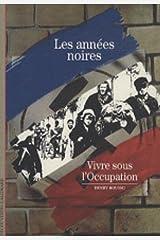 Decouverte Gallimard: Les annees noires : vivre sous l'occupation Paperback