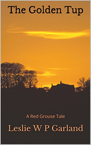 The Golden Tup: A dreadful tale of paradise being cruelly taken by latent evil. (A Red Grouse Tale)