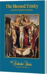The Blessed Trinity and Our Christian Vocation, Parish Edition (The Didache Series) by James Socias (2011-05-04) (Trinity Catholic Blessed)