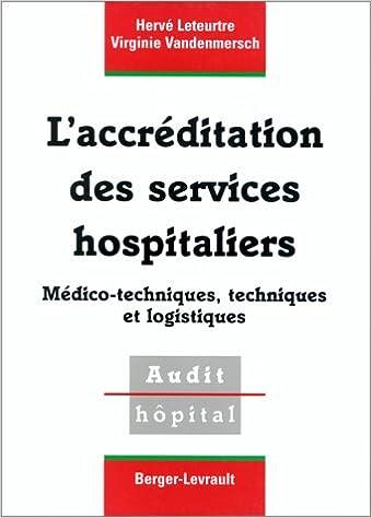 Livre L'accréditation des services hospitaliers médico-techniques, techniques et logistiques epub pdf