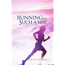 Running in Such a Way: Josh's Story (Walking the Walk Book 2)