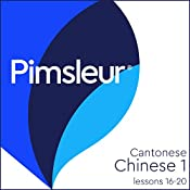 Chinese (Can) Phase 1, Unit 16-20: Learn to Speak and Understand Cantonese Chinese with Pimsleur Language Programs |  Pimsleur