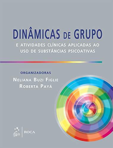 Dinâmicas De Grupo E Atividades Clínicas Aplicadas Ao Uso De Substância Psicoativas
