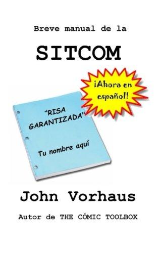 Breve manual de la  SITCOM (Spanish Edition) [John Vorhaus] (Tapa Blanda)