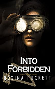 Into Forbidden (Forbidden Series Book 2) by [Puckett, Regina]