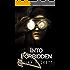 Into Forbidden (Forbidden Series Book 2)