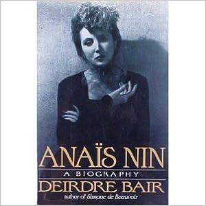 Anais Nin:a Biography