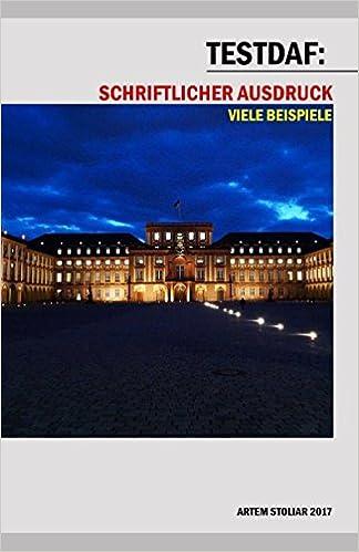 amazoncom testdaf schriftlicher ausdruck viele beispiele german edition 9781976882609 artem stoliar books - Testdaf Schriftlicher Ausdruck Beispiel