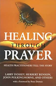 Healing Through Prayer: Health Practitioners Tell the Story 1551262290 Book Cover