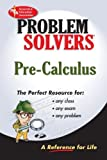 img - for Pre-Calculus Problem Solver (Problem Solvers Solution Guides) by The Editors of REA, Smolarski, Dennis C., Calculus Study Guides(October 26, 1984) Paperback book / textbook / text book