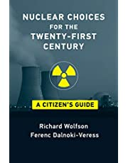 Nuclear Choices for the Twenty-First Century: A Citizen's Guide