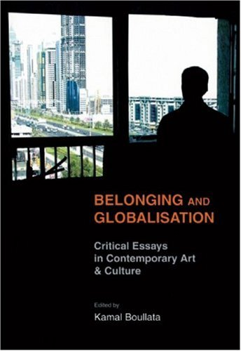 Belonging and Globalisation: Critical Essays in Contemporary Art & Culture