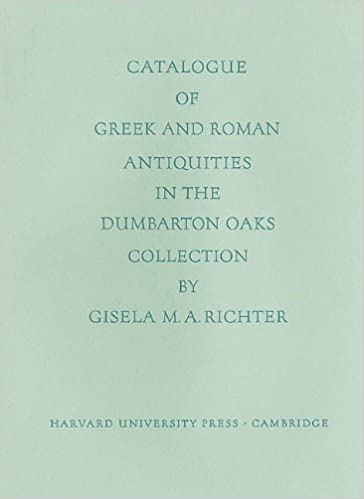 Book Catalogue of Greek and Roman Antiquities in the Dumbarton Oaks Collection (Dumbarton Oaks Catalogues)
