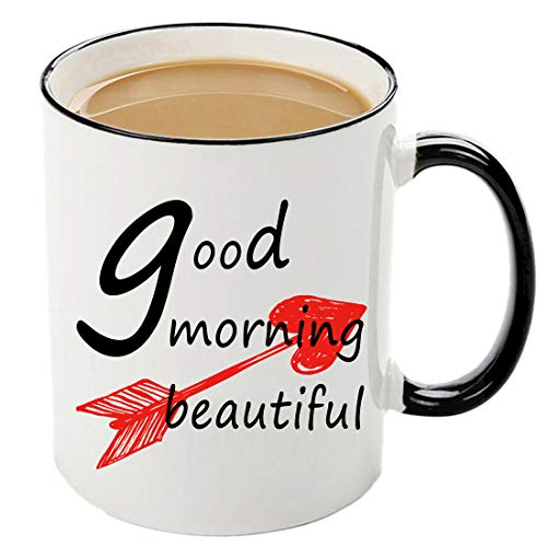 Mecai Funny mug-Good Morning Beautiful-11 OZ coffee cup,Unique Christmas gifts for her bride wife girlfriend fiancee ideas