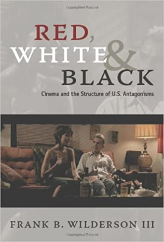 Red White & Black - Cinema and the Structure of US Antagonisms