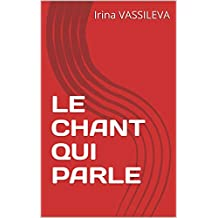 LE CHANT QUI PARLE (French Edition)