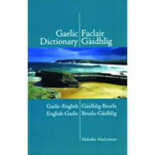 A Pronouncing and Etymological Dictionary of the Gaelic Language: Gaelic-English English-Gaelic