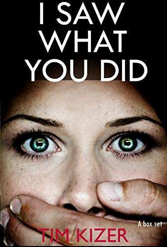 I Saw What You Did: (Today she discovered that her husband is a serial killer) by [Kizer, Tim]