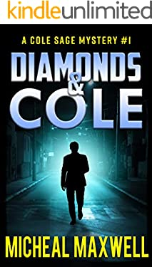 Diamonds and Cole: A Mystery and Suspense Novel (A Cole Sage Mystery Book 1)