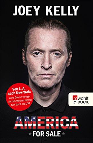 America for Sale: Von L. A. nach New York: ohne Geld in weniger als drei Wochen einmal quer durch die USA (German Edition) (Laufen In Las Vegas)