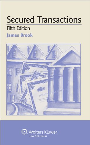 Secured Transactions: Examples & Explanations 5e