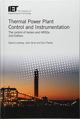 Thermal Power Plant Control and Instrumentation: The control of boilers and HRSGs (Energy Engineering) ()