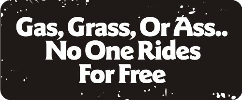 3 - Gas, Grass, Or A$$.. No One Rides For Free 1 1/4
