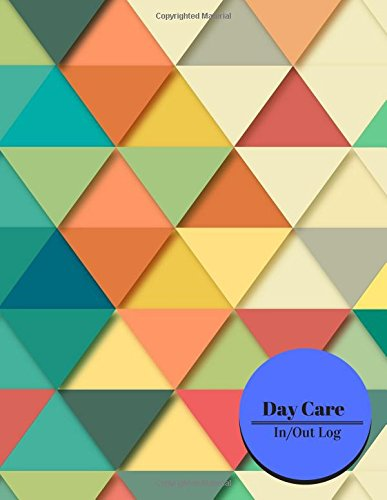 Read Online Daycare In/Out Log: Large 8.5 Inches By 11 Inches Log Book For Boys And Girls. Track the attendance of Children at your facility Paperback - January 16, 2018 (Volume 3) pdf