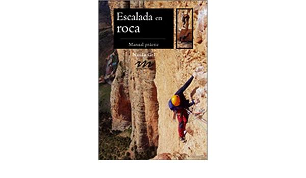 Escalada en roca: Manual pràctic: 3 Manuals de muntanya ...