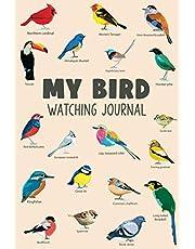 My Bird Watching Journal: A Birdwatching Log Book for Birders & Bird Watchers (Gift Idea for Kids, Teens and Adults)
