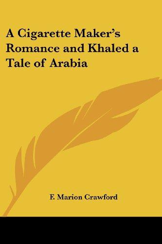 A Cigarette Maker's Romance and Khaled a Tale of Arabia