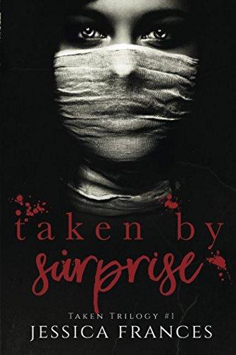 Taken By Surprise (Taken Trilogy) pdf
