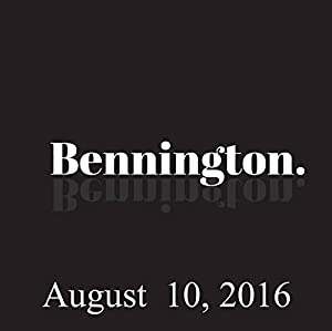 Bennington, August 10, 2016 Radio/TV Program
