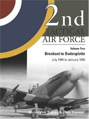 (2nd Tactical Air Force, Vol. 2: Breakout to Bodenplatte, July 1944 to January 1945)