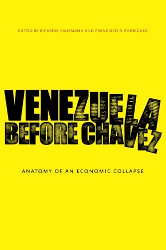 Venezuela Before Chavez: Anatomy of an Economic Collapse (Tapa Blanda)