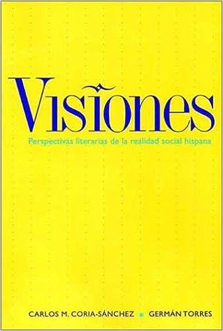 |FB2| Visiones: Perspectivas Literarias De La Realidad Hispana. Director driven trusted Everever Machine recorrio