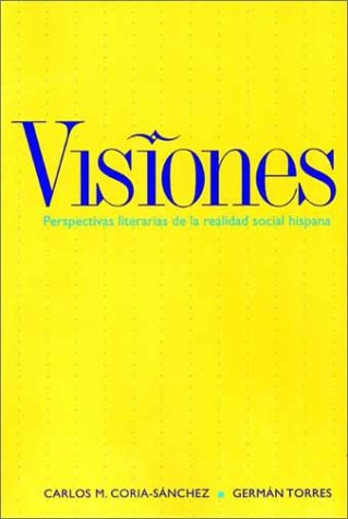 Visiones: Perspectivas literarias de la realidad hispana by Yale University Press