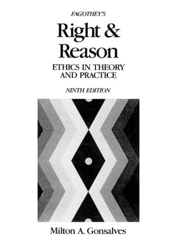 Fagothey's Right and Reason: Ethics in Theory and Practice (9th Edition)