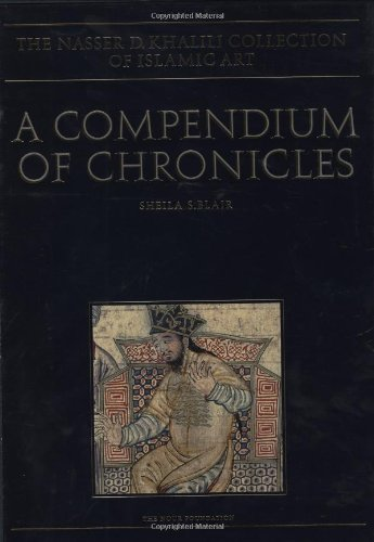 A COMPENDIUM OF CHRONICLES: Rashid al-Din's Illustrated History of the World  (The Nasser D. Khalili Collection of Islamic Art, VOL XXVII) - 41H1FobFx1L - A COMPENDIUM OF CHRONICLES: Rashid al-Din's Illustrated History of the World  (The Nasser D. Khalili Collection of Islamic Art, VOL XXVII)
