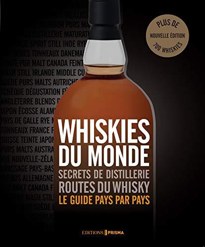 Whiskies du monde Relié – 7 septembre 2017 Collectif Editions Prisma 281042120X Alcools