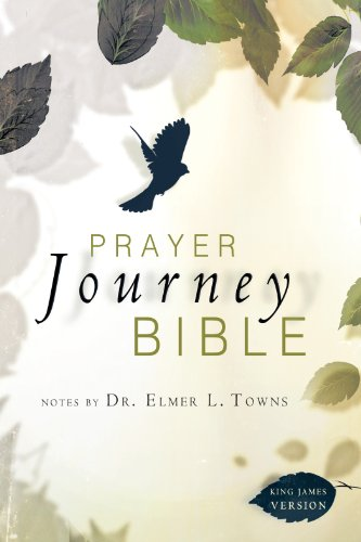 (Prayer Journey Bible: Notes by Dr. Elmer L. Towns)
