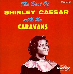 Best of: Shirley Caesar & Caravans